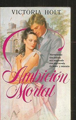 9788466301428: Ambicion Mortal - AbeBooks - Victoria Holt
