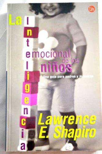 La Inteligencia Emocional de Los Ninos Nios: Shapiro, Lawrence E.
