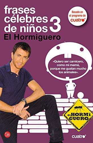 9788466304382: Frases Célebres De Niños 3: El Hormiguero (Spanish Edition)