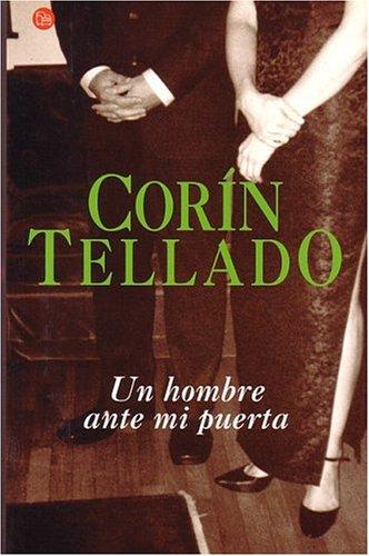 Un Hombre Ante Mi Puerta (Spanish Edition): Tellado, Corin