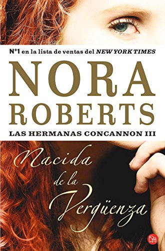 9788466306980: Nacida de la verguenza/ Born in Shame (Las Hermanas Concannon/ Born in Trilogy) (Spanish Edition) (Las Hermanas Concannon Trilogia / Born in Trilogy)