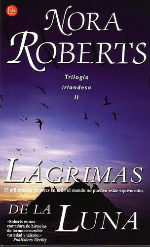 Lagrimas de la luna (Tears of the: Nora Roberts; Juan