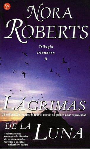 9788466307062: Lagrimas de la luna (Tears of the Moon) (The Irish Trilogy) (Punto de Lectura) (Spanish Edition)