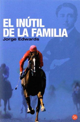 9788466308236: El inutil de la familia (Narrativa (Punto de Lectura)) (Spanish Edition)