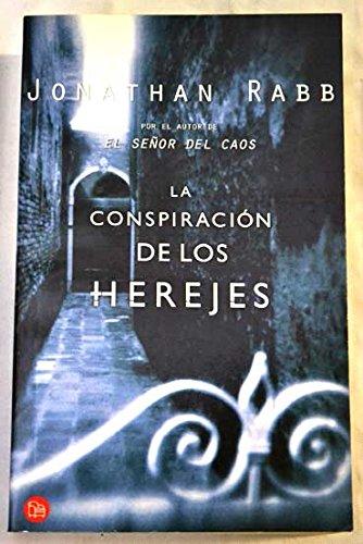 La Conspiracion De Los Herejes: Rabb, Jonathan