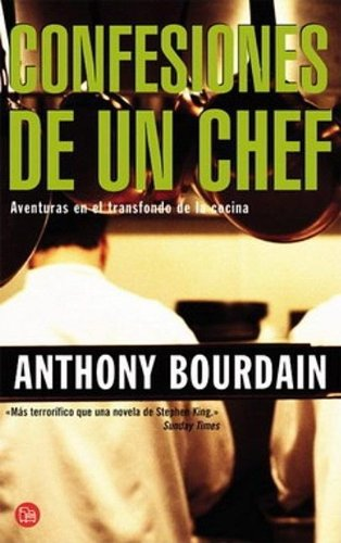 Confesiones de un chef = Kitchen Confidential: Anthony Bourdain