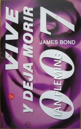 VIVE Y DEJA MORIR. JAMES BOND 007: FLEMING, IAN