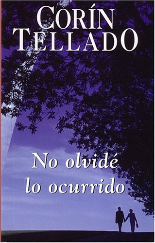 No olvide lo ocurrido (Spanish Edition): Corin Tellado