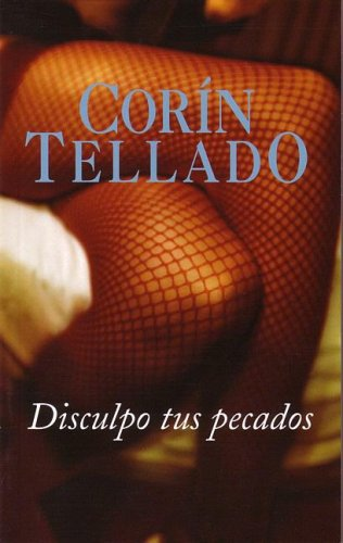 Disculpo tus pecados (Punto de Lectura) (Spanish: Tellado, Corín