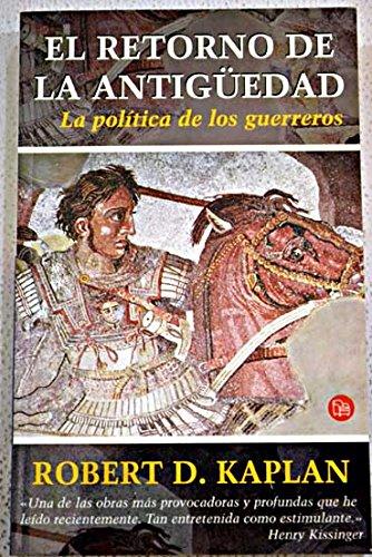 9788466309981: El retorno de la antigüedad (la politica de los guerreros)