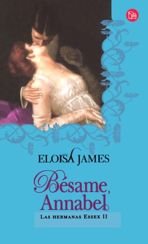9788466310116: Besame, Annabel/ Kiss Me Annabel (Las Hermanas Essex) (Romantica) (Spanish Edition)