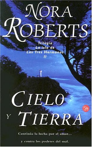 9788466310628: Cielo y tierra (Heaven and Earth) (Three Sisters Trilogy) (Spanish Edition)