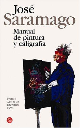 Manual de Pintura y Caligrafía (Spanish Edition): Josà Saramago