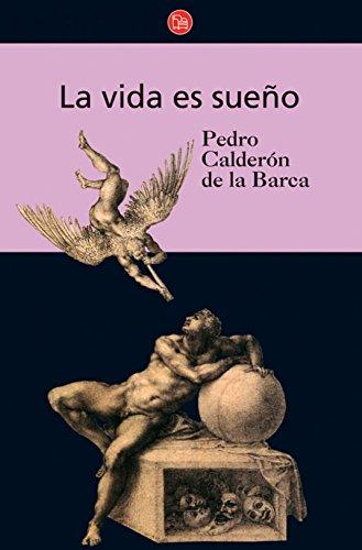 LA VIDA ES SUENO: CALDERON DE LA BARCA, Pedro