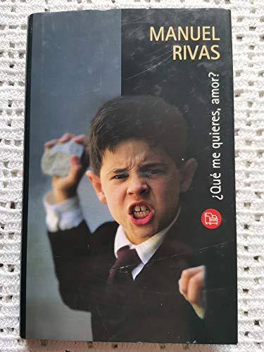 9788466313759: ¿Que Me Quieres, Amor? Cn04 Manuel Rivas