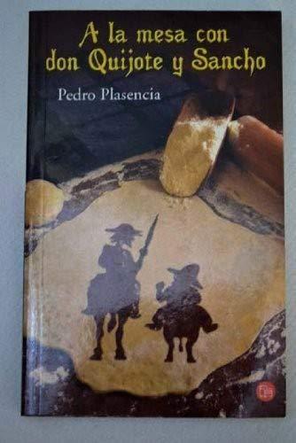9788466314633: A LA MESA CON DON QUIJOTE Y SANCHO - PDL (PLASENCIA, PEDRO) (Punto De Lectura)