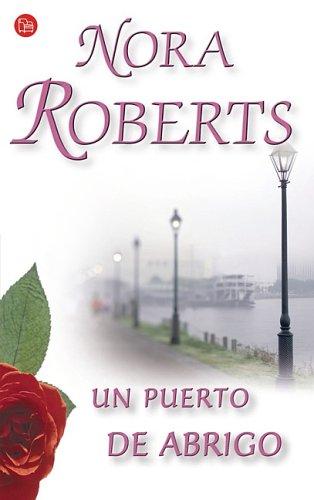 Un puerto de abrigo / Inner Harbor: Nora Roberts; Juan