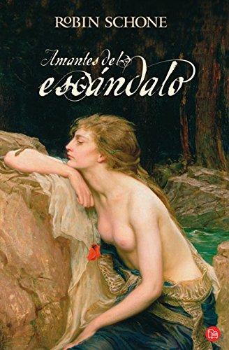 Amantes del escándalo (Romantica (Punto de Lectura)) (Spanish Edition): Robin Schone