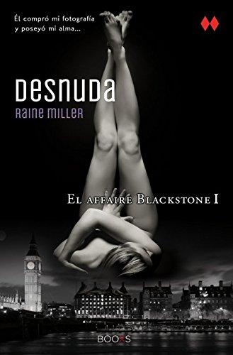 Desnuda (El Affaire Blackstone) (Spanish Edition): Miller, Raine