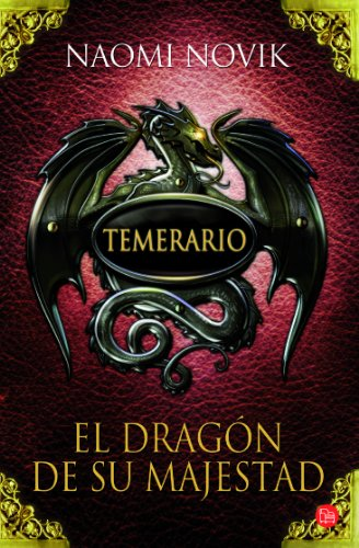 9788466315531: El dragon de su majestad (His Majesty's Dragon) (Spanish Edition) (Temerario / Temeraire)