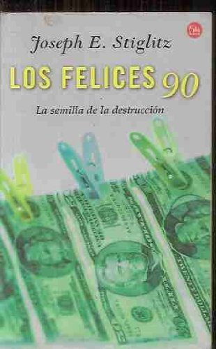 9788466315654: Los felices 90 [The Roaring Nineties: A New History of the World's Most Prosperous Decade]