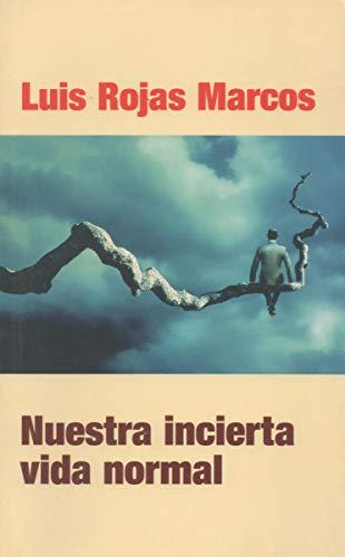 Nuestra incierta vida normal. Retos y oportunidades.: ROJAS MARCOS, Luis