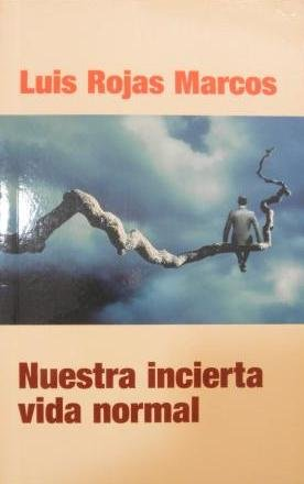 NUESTRA INCIERTA VIDA NORMAL PDL ED ESP: Rojas Marcos, Luis,