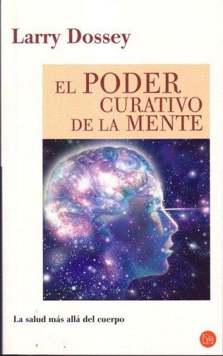 9788466317382: El Poder Curativo De La Mente/ Healing Beyond the Body (Punto de Lectura) (Spanish Edition)