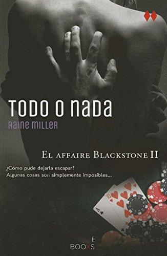 9788466318068: Todo o nada (El affaire Blackstone 2) (FORMATO GRANDE)