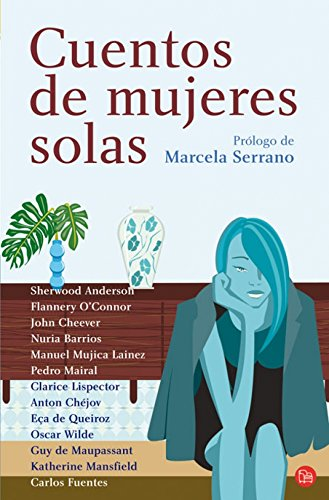 Cuentos de mujeres solas / Stories about: Serrano, Marcela