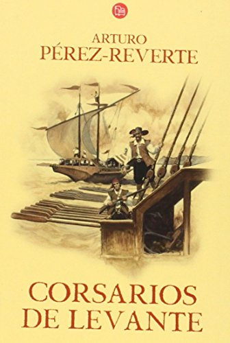 9788466320214: Corsarios de Levante (Aventuras del Capitan Alatriste (Punto de Lectura)) (Spanish Edition)