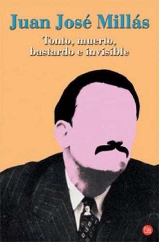9788466320276: TONTO MUERTO BASTARDO E INVISIBLE FG (Narrativa Española)