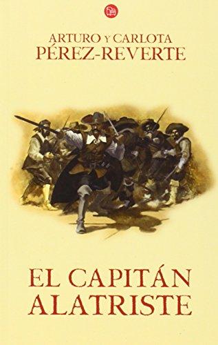 9788466320535: El capitán Alatriste / Captain Alatriste (Las aventuras del Capitán Alatriste) (Spanish Edition)