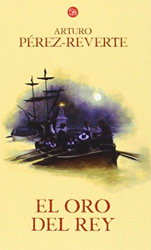 9788466320566: El oro del rey IV / The King s Gold (Las aventuras del Capitan Alatriste / Adventures of Captain Alatriste) (Spanish Edition)