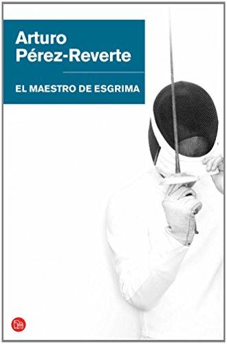 9788466320627: El maestro de esgrima (Arturo Perez-Reverte Biblioteca) (Spanish Edition)