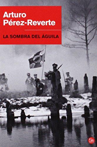 9788466320634: La sombra del águila / The Shadow of the Eagle (Spanish Edition)