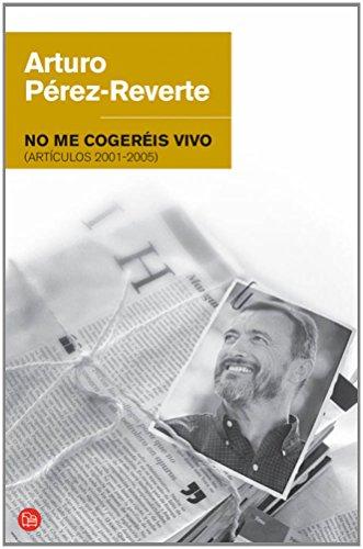 NO ME COGEREIS VIVO FG BR (FORMATO GRANDE) - PEREZ-REVERTE,ARTURO