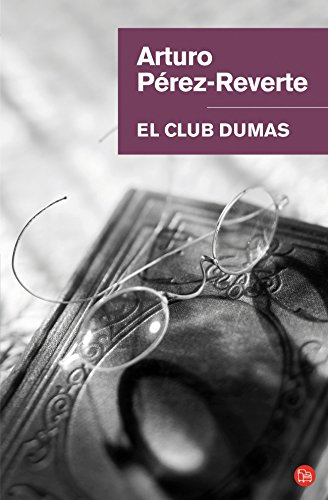 El club Dumas (Bolsillo) (FORMATO GRANDE): ARTURO PÉREZ-REVERTE