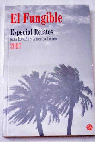 El Fungible: Especial Relatos Para Espana y America Latina 2007 (Punto de Lectura) (Spanish Edition...