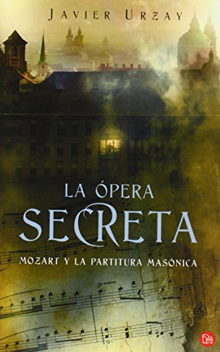 La ópera secreta : Mozart y la: Urzay Ramirez, Francisco