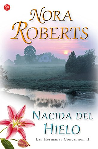 9788466321600: Nacida del hielo/ Born in Ice (Las Hermanas Concannon/ Born in Trilogy) (Spanish Edition)