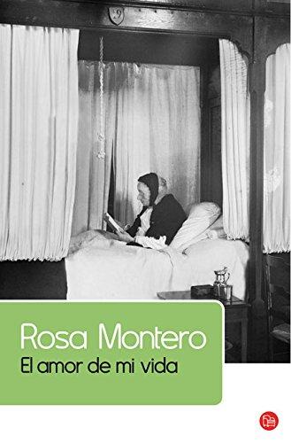El amor de mi vida Love of: Rosa Montero