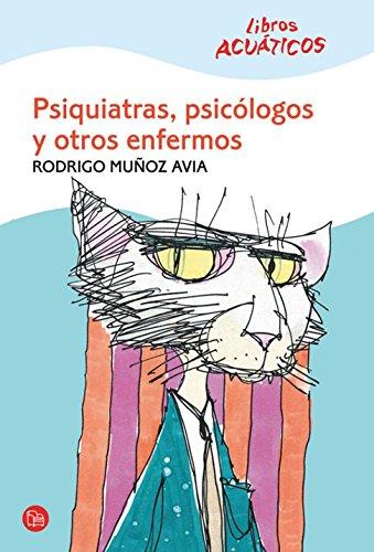 Psiquiatras, psicólogos y otros enfermos: Rodrigo Muñoz Avia