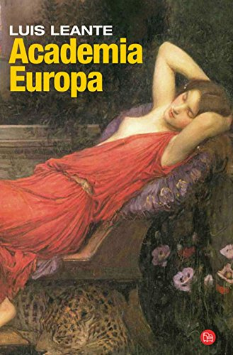 Academia Europa (Narrativa (Punto de Lectura)) (Spanish Edition): Leante, Luis