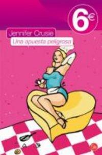 Una apuesta peligrosa: Crusie, Jennifer