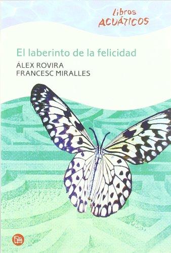 9788466322720: EL LABERINTO DE LA FELICIDAD ACUATICO 09 (Libros Acuaticos)