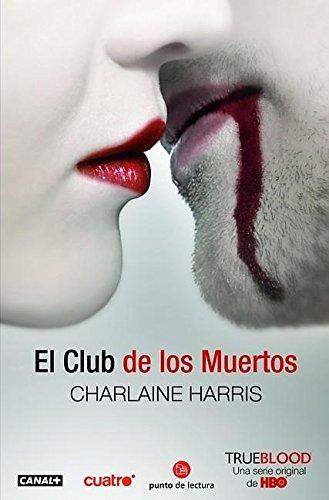 9788466322904: El club de los muertos (True Blood) (Spanish Edition)