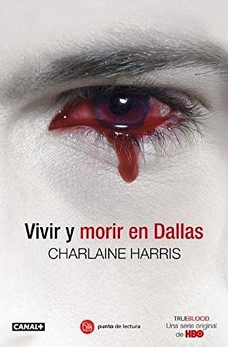 Vivir y morir en Dallas/ Living Dead: Harris, Charlaine