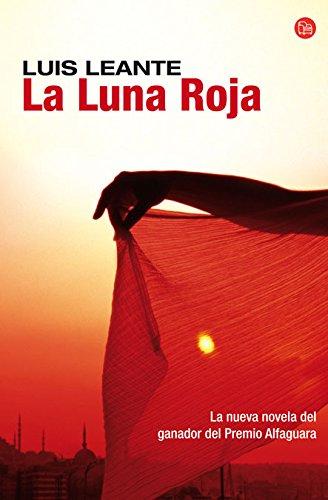 La Luna Roja (Narrativa (Punto de Lectura)): Leante, Luis