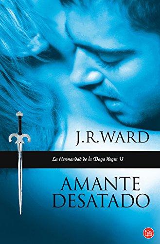 AMANTE DESATADO (LA HERMANDAD DE LA DAGA NEGRA 5) - WARD, J. R.